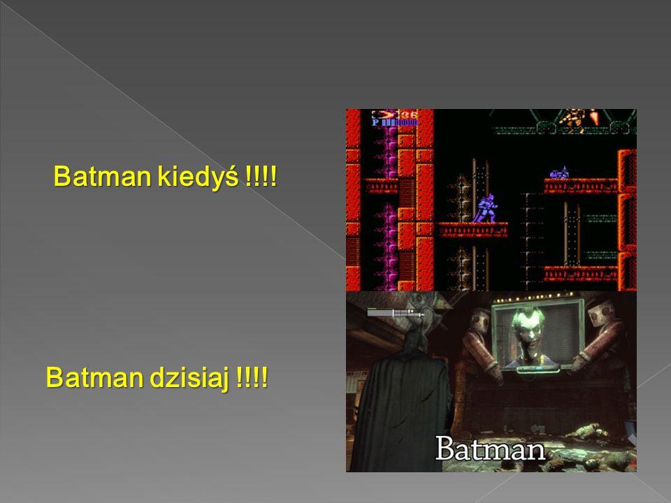 Batman kiedyś !!!! Batman dzisiaj !!!!