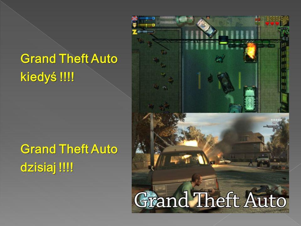 Grand Theft Auto kiedyś !!!! dzisiaj !!!!