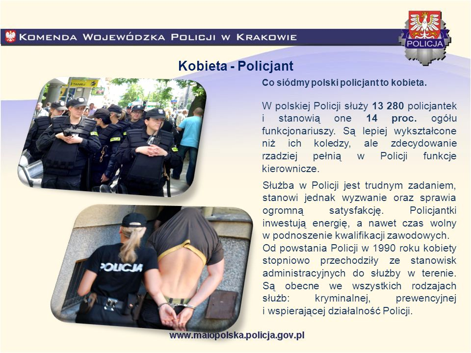Kobieta - Policjant Co siódmy polski policjant to kobieta.
