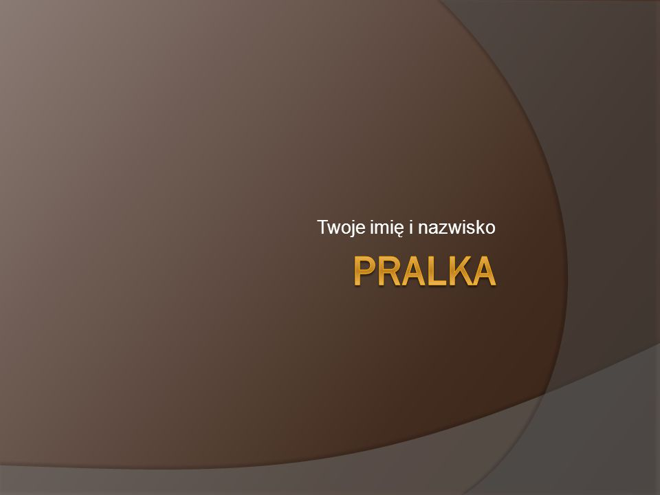 Twoje imię i nazwisko Pralka