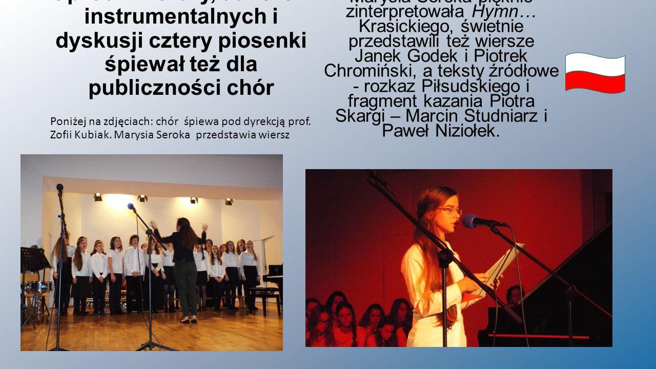 Oprócz wierszy, utworów instrumentalnych i dyskusji cztery piosenki śpiewał też dla publiczności chór
