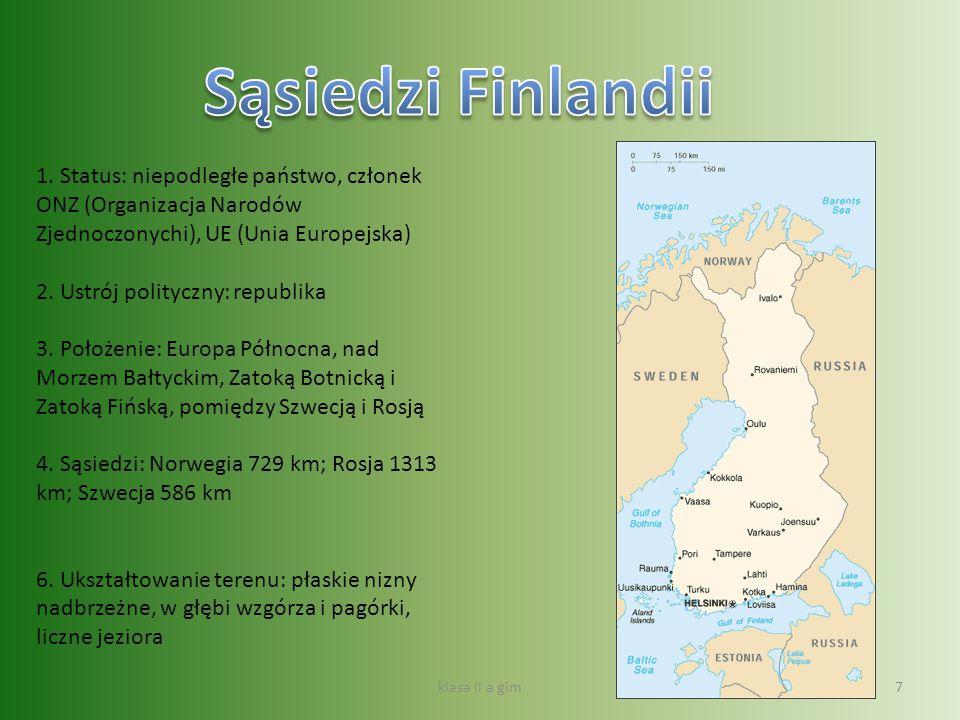 Sąsiedzi Finlandii 1. Status: niepodległe państwo, członek ONZ (Organizacja Narodów Zjednoczonychi), UE (Unia Europejska)