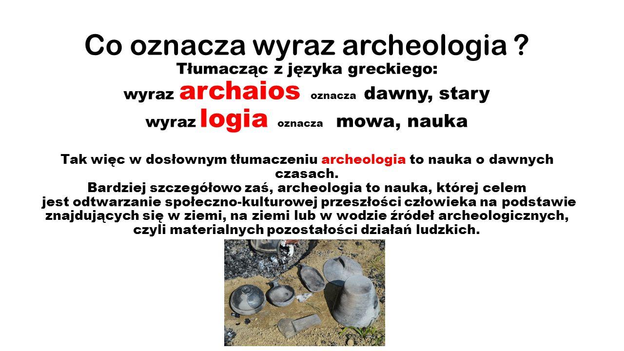 Co oznacza wyraz archeologia