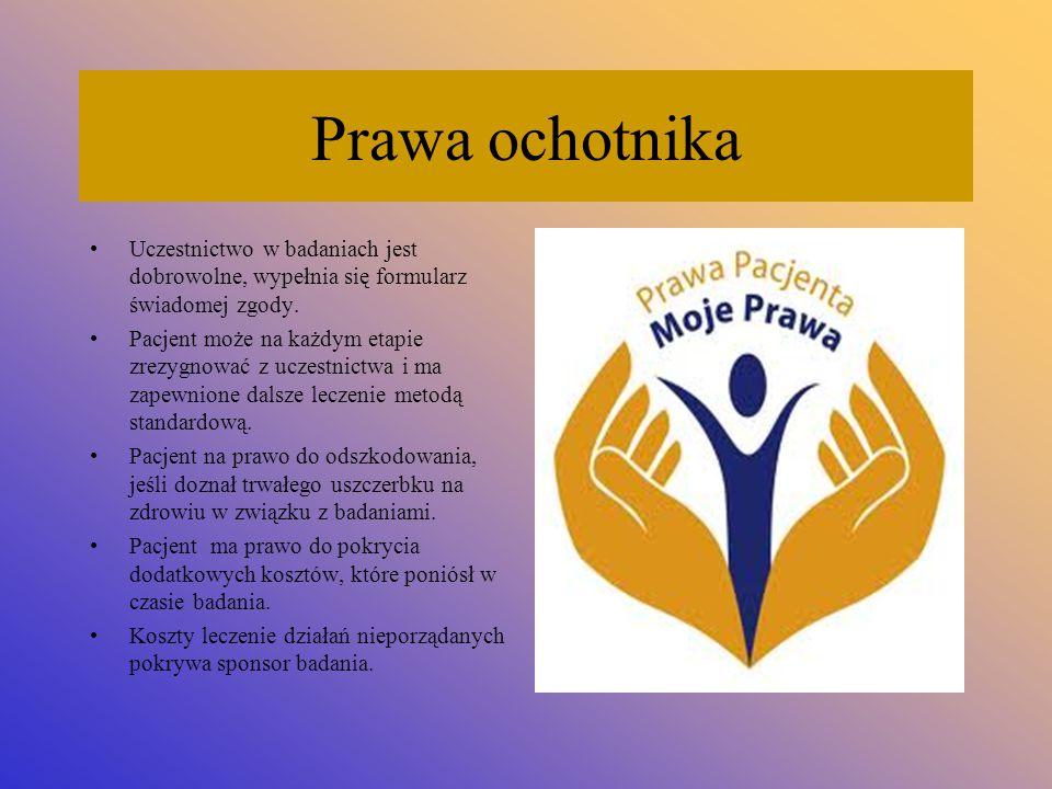 Prawa ochotnika Uczestnictwo w badaniach jest dobrowolne, wypełnia się formularz świadomej zgody.