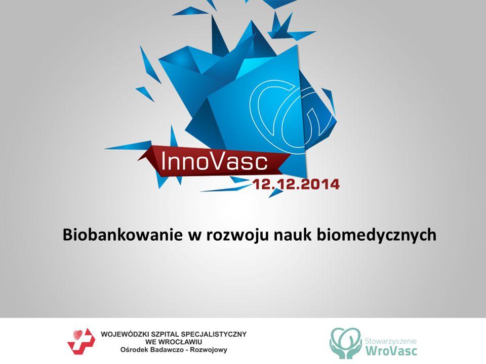 Biobankowanie w rozwoju nauk biomedycznych