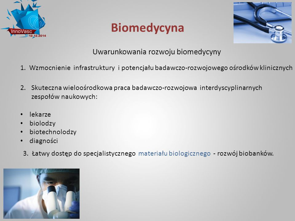 Biomedycyna Uwarunkowania rozwoju biomedycyny