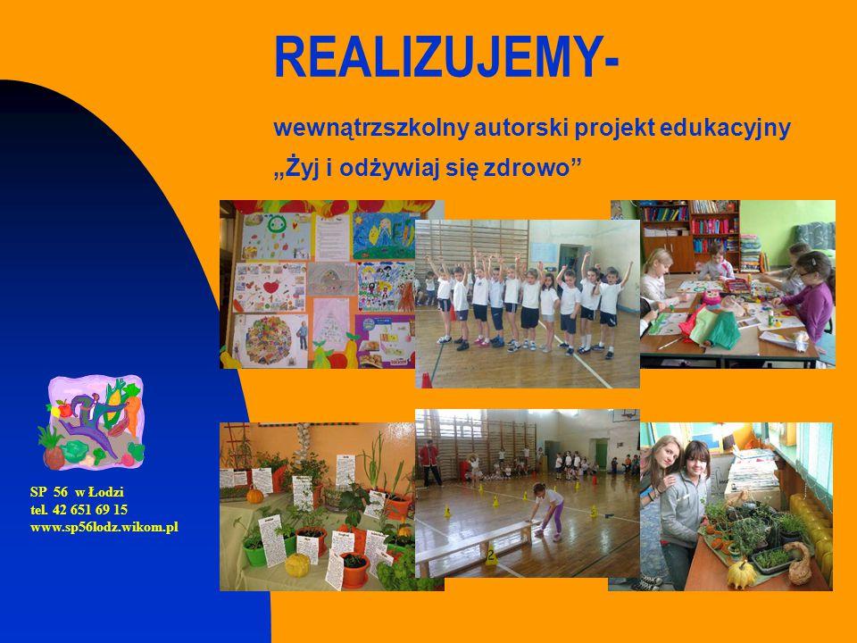 """REALIZUJEMY- wewnątrzszkolny autorski projekt edukacyjny """"Żyj i odżywiaj się zdrowo"""