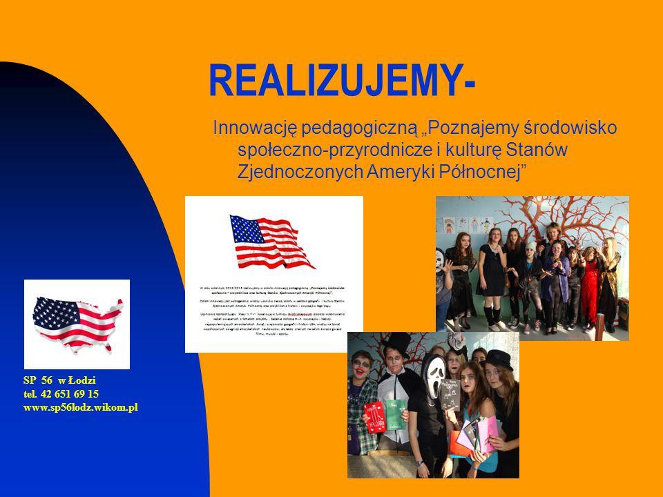 """REALIZUJEMY- Innowację pedagogiczną """"Poznajemy środowisko społeczno-przyrodnicze i kulturę Stanów Zjednoczonych Ameryki Północnej"""