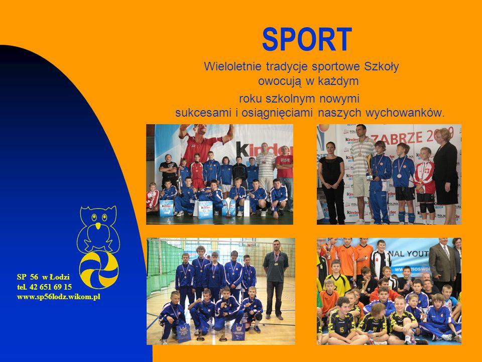 SPORT Wieloletnie tradycje sportowe Szkoły owocują w każdym