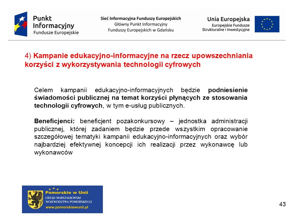 4) Kampanie edukacyjno-informacyjne na rzecz upowszechniania korzyści z wykorzystywania technologii cyfrowych