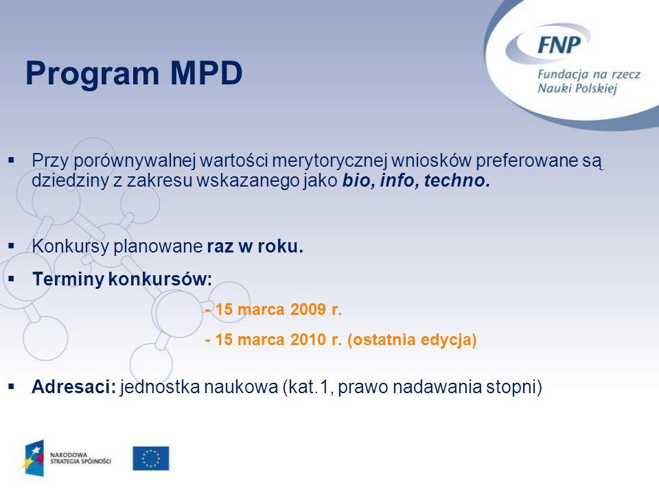 Program MPD Przy porównywalnej wartości merytorycznej wniosków preferowane są dziedziny z zakresu wskazanego jako bio, info, techno.