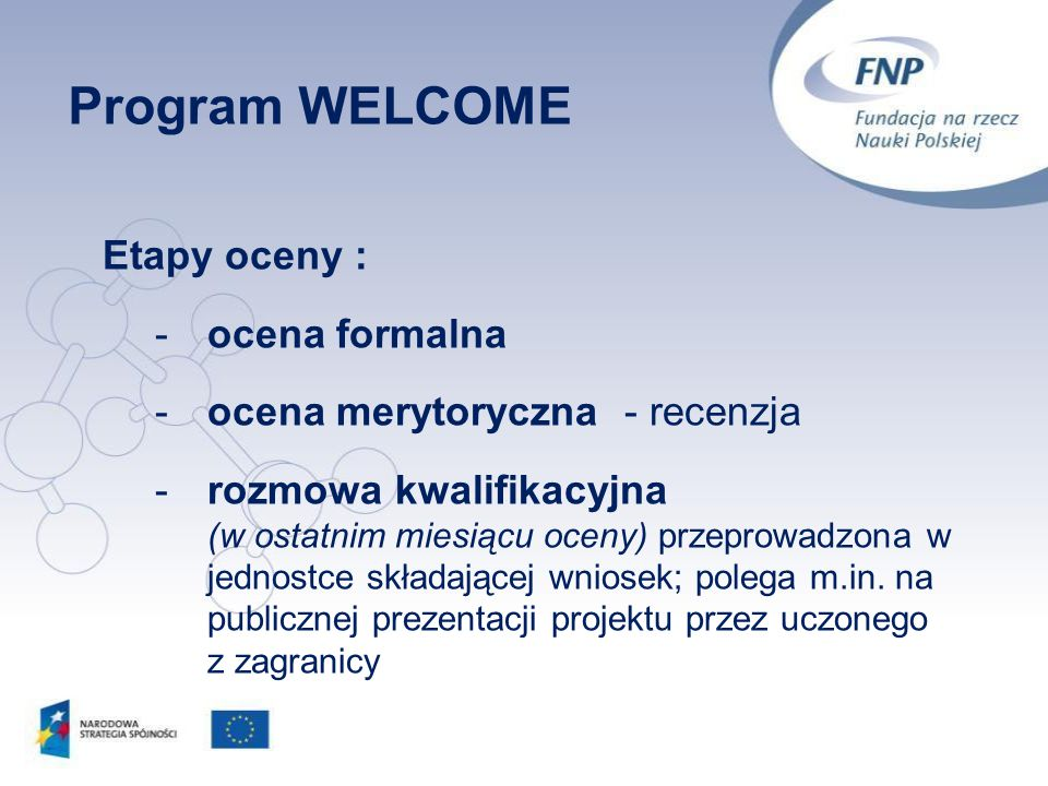 Program WELCOME Etapy oceny : ocena formalna