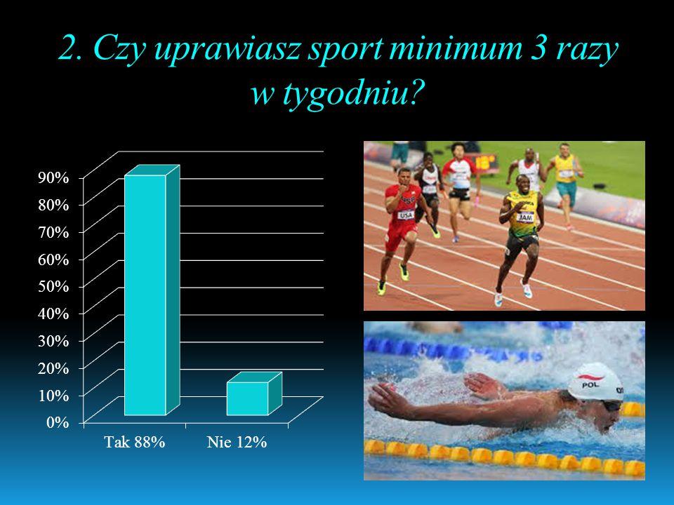 2. Czy uprawiasz sport minimum 3 razy w tygodniu