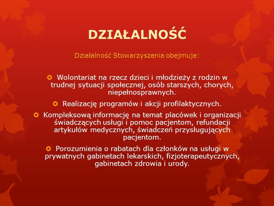 DZIAŁALNOŚĆ Działalność Stowarzyszenia obejmuje: