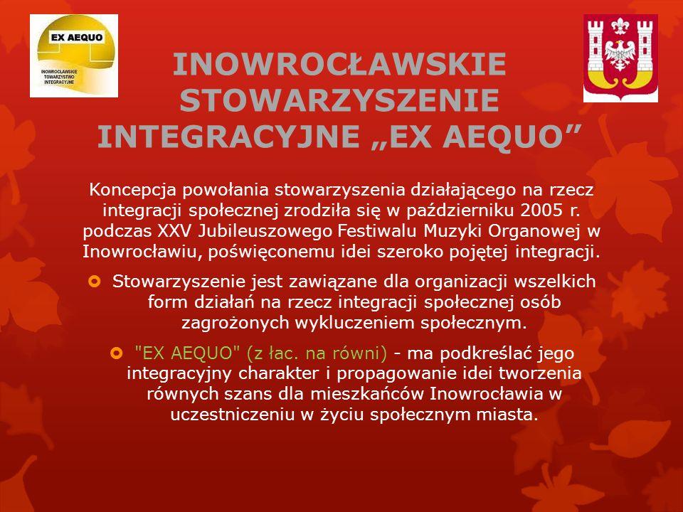 """INOWROCŁAWSKIE STOWARZYSZENIE INTEGRACYJNE """"EX AEQUO"""