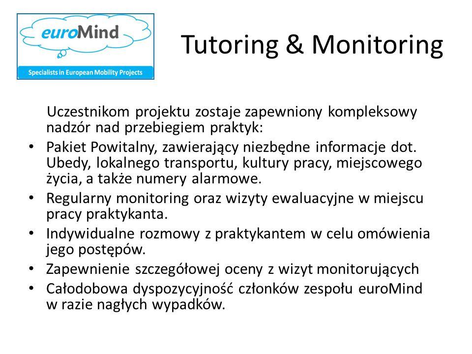 Tutoring & Monitoring Uczestnikom projektu zostaje zapewniony kompleksowy nadzór nad przebiegiem praktyk: