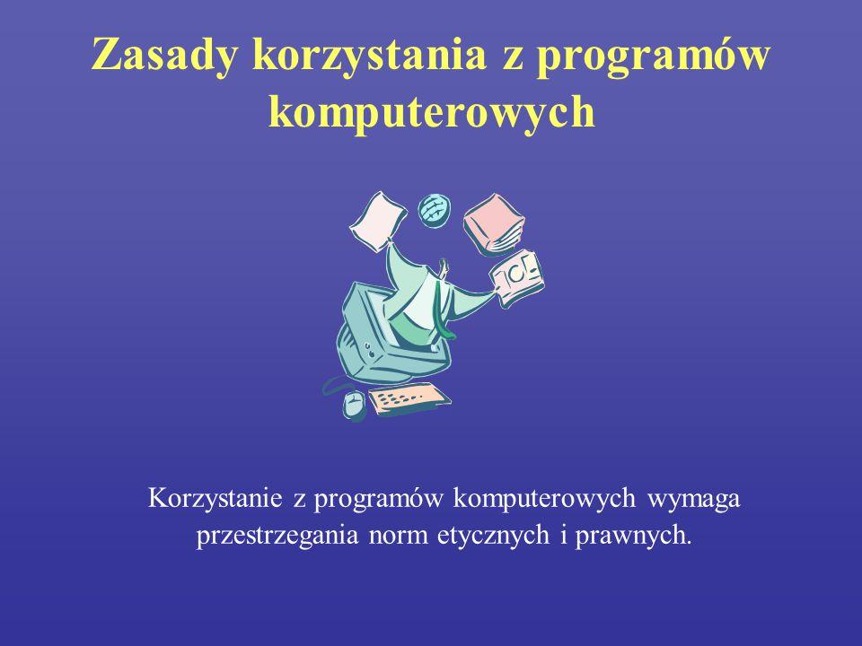 Zasady korzystania z programów komputerowych