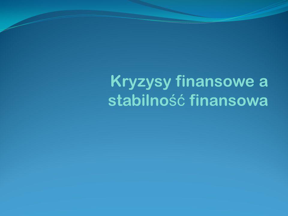Kryzysy finansowe a stabilność finansowa