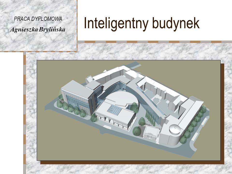 Inteligentny budynek PRACA DYPLOMOWA Agnieszka Brylińska