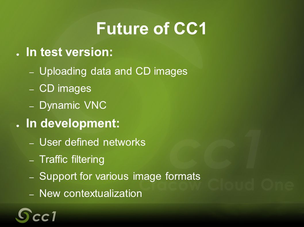 Future of CC1 In test version: In development:
