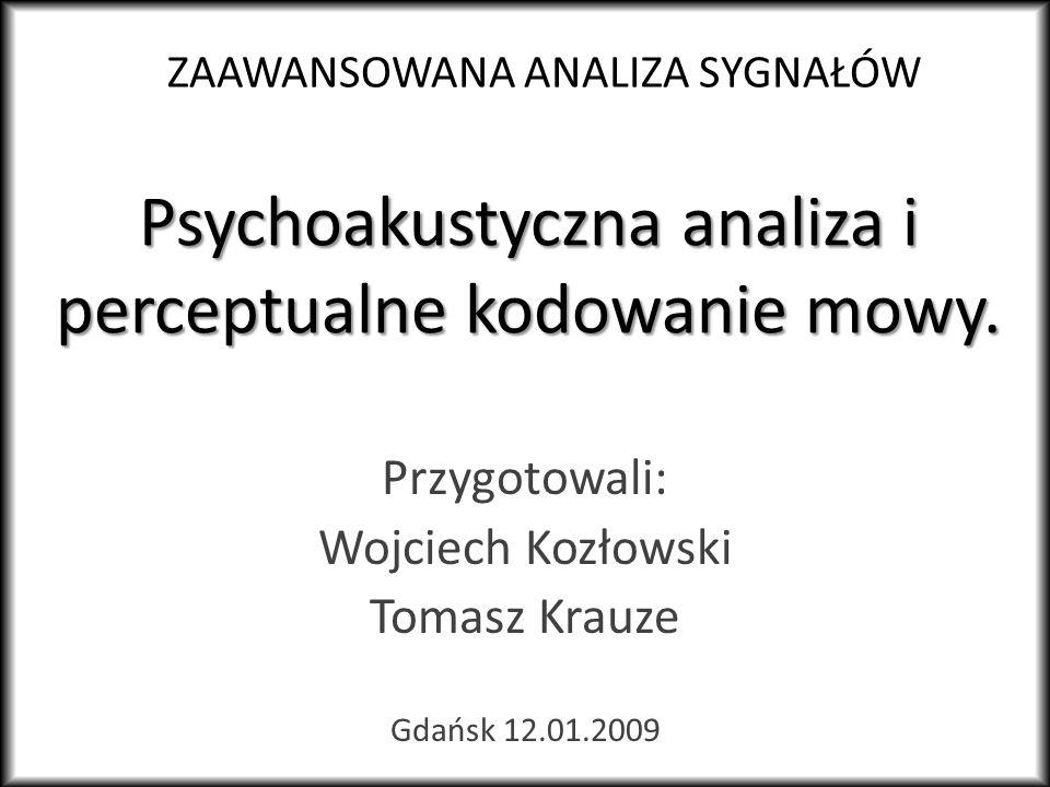 Psychoakustyczna analiza i perceptualne kodowanie mowy.