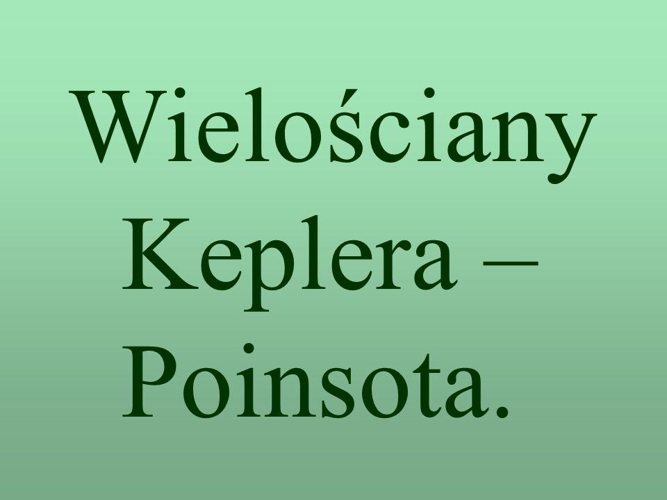 Wielościany Keplera – Poinsota.