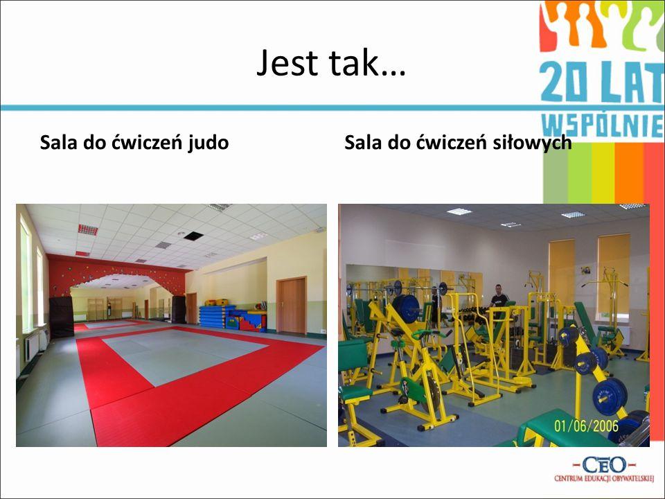Jest tak… Sala do ćwiczeń judo Sala do ćwiczeń siłowych