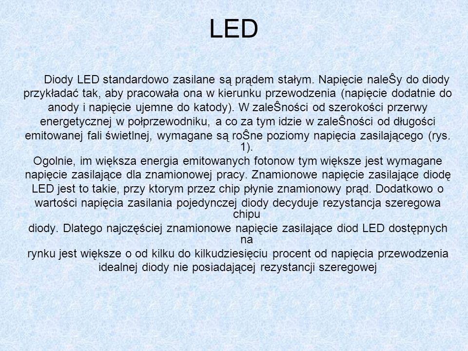 LED Diody LED standardowo zasilane są prądem stałym. Napięcie naleŜy do diody.