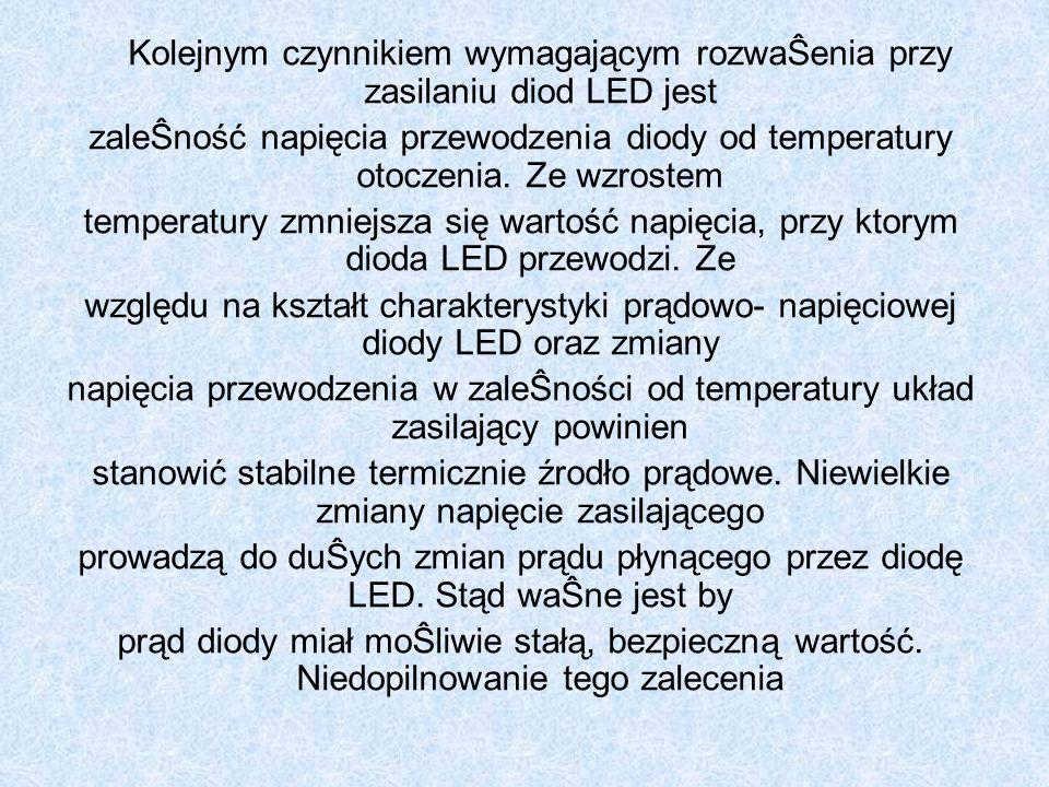Kolejnym czynnikiem wymagającym rozwaŜenia przy zasilaniu diod LED jest
