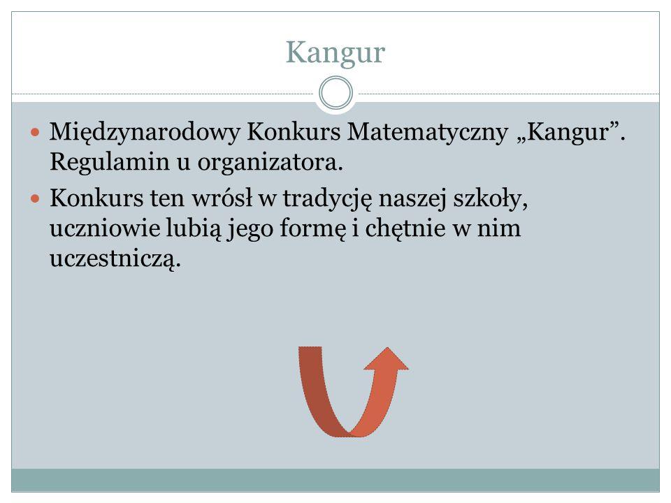 """Kangur Międzynarodowy Konkurs Matematyczny """"Kangur . Regulamin u organizatora."""