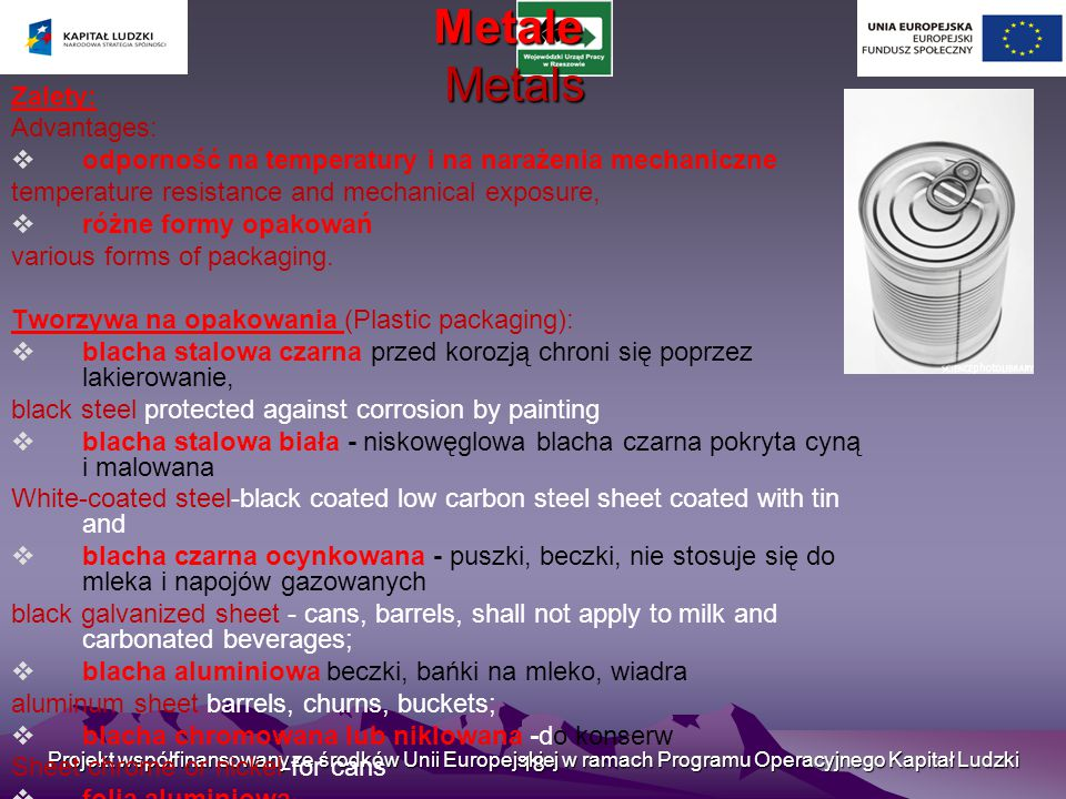 Metale Metals Zalety: Advantages: