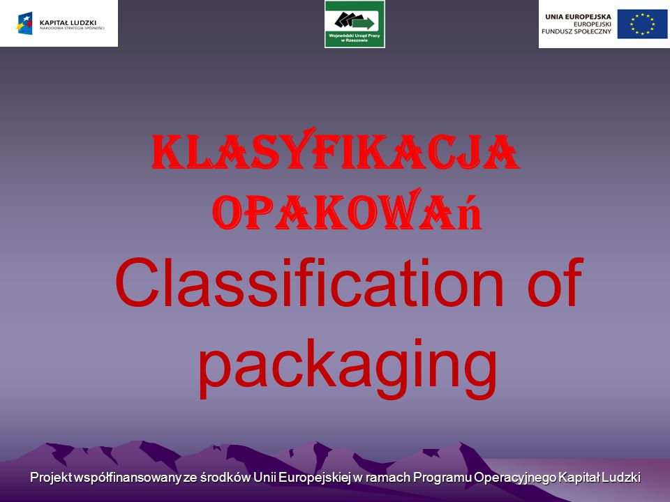 Klasyfikacja opakowań Classification of packaging