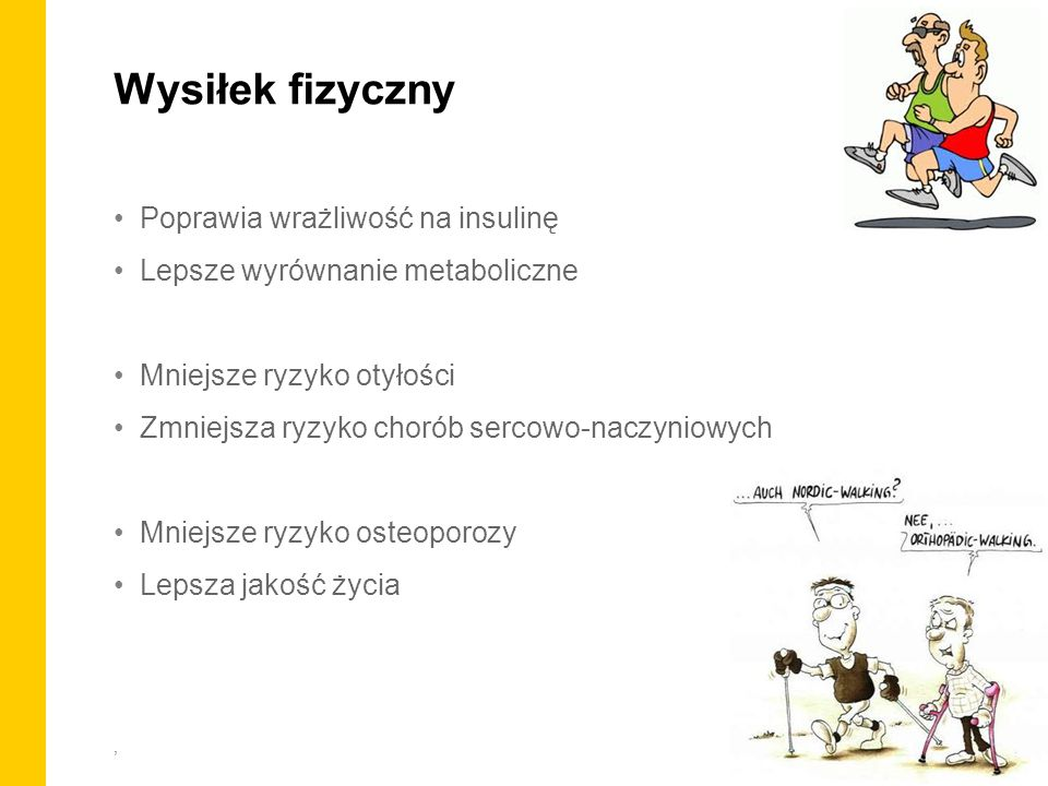 Wysiłek fizyczny Poprawia wrażliwość na insulinę