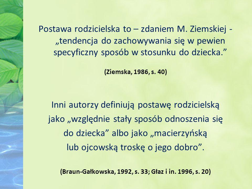 (Braun-Gałkowska, 1992, s. 33; Głaz i in. 1996, s. 20)