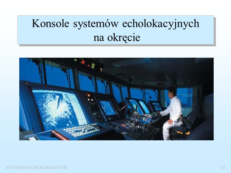 Konsole systemów echolokacyjnych na okręcie