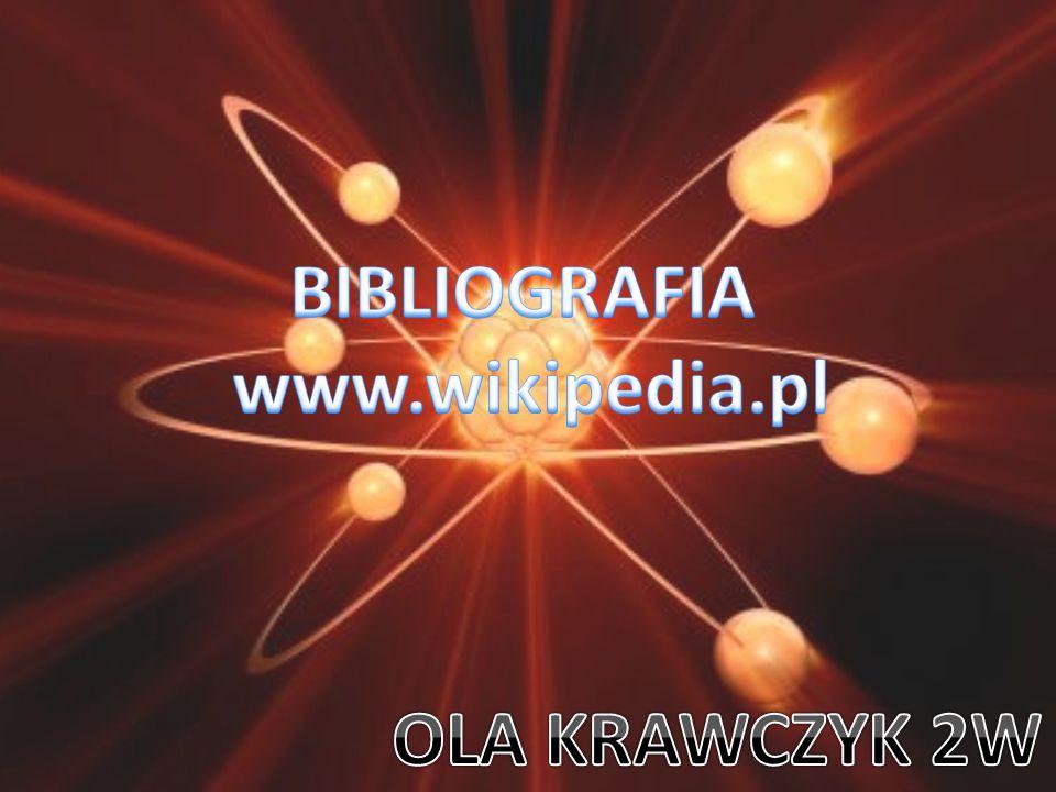 BIBLIOGRAFIA www.wikipedia.pl OLA KRAWCZYK 2W