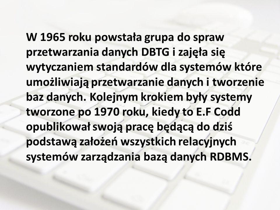 W 1965 roku powstała grupa do spraw przetwarzania danych DBTG i zajęła się wytyczaniem standardów dla systemów które umożliwiają przetwarzanie danych i tworzenie baz danych.