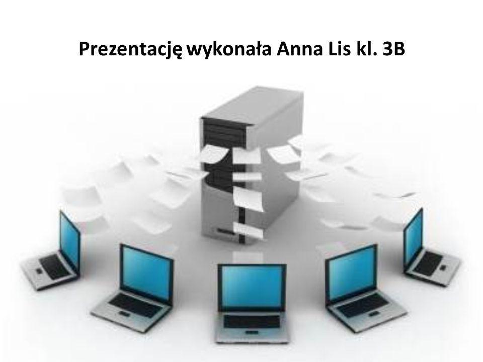 Prezentację wykonała Anna Lis kl. 3B