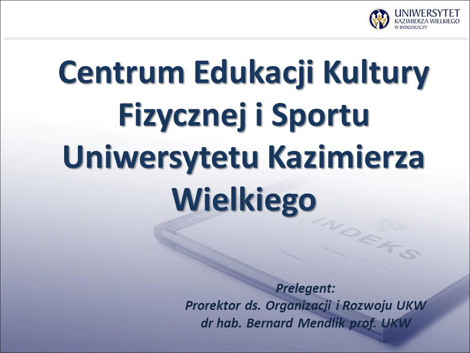 Centrum Edukacji Kultury Fizycznej i Sportu Uniwersytetu Kazimierza Wielkiego