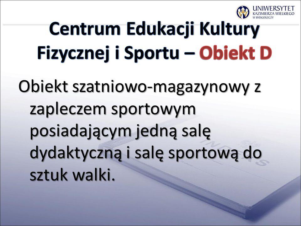 Centrum Edukacji Kultury Fizycznej i Sportu – Obiekt D