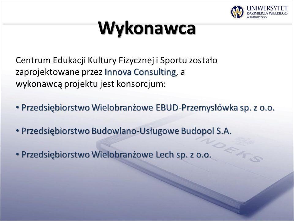 Wykonawca Centrum Edukacji Kultury Fizycznej i Sportu zostało zaprojektowane przez Innova Consulting, a.