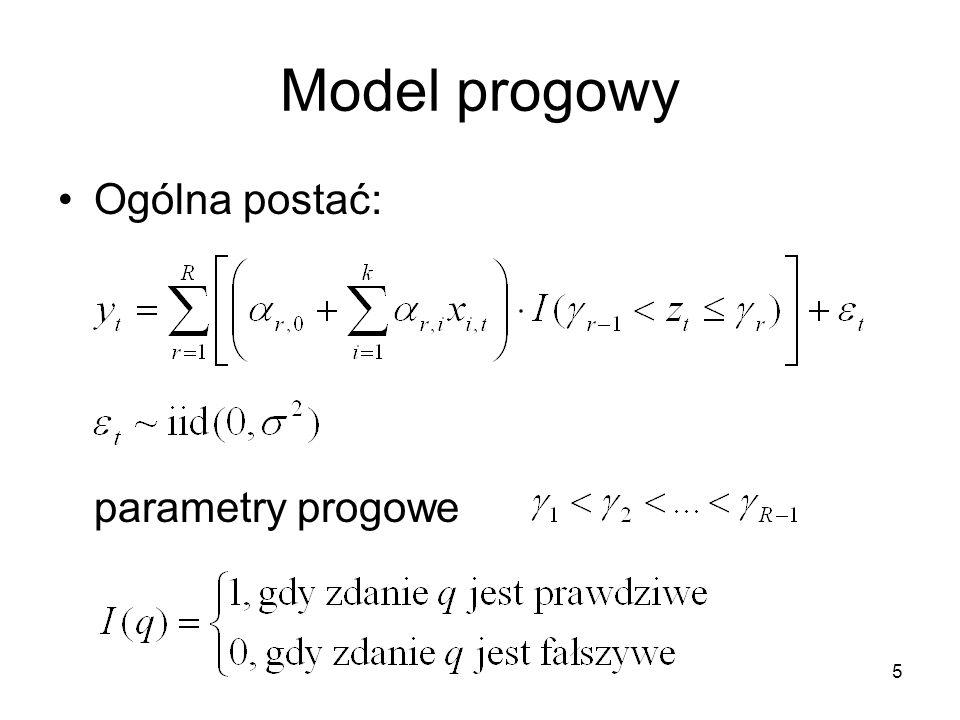 Model progowy Ogólna postać: parametry progowe