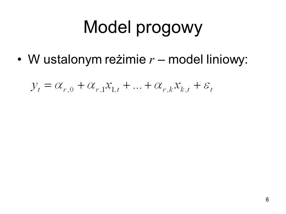 Model progowy W ustalonym reżimie r – model liniowy: