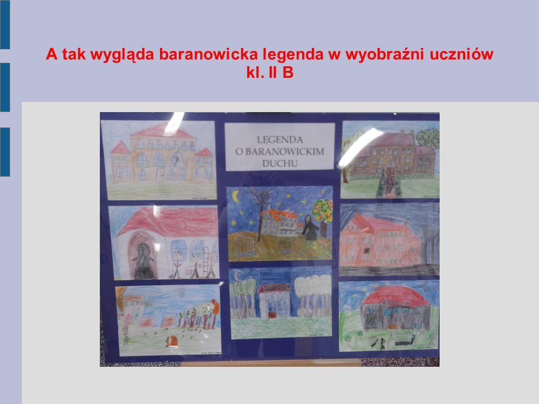 A tak wygląda baranowicka legenda w wyobraźni uczniów kl. II B