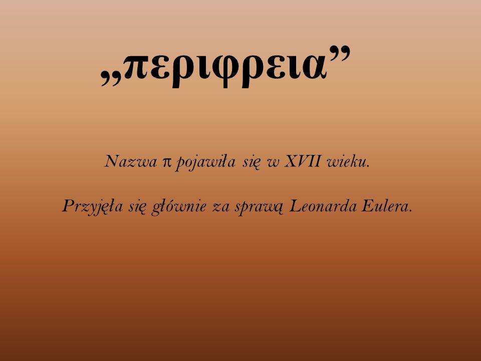 """""""περιφρεια Nazwa π pojawiła się w XVII wieku."""
