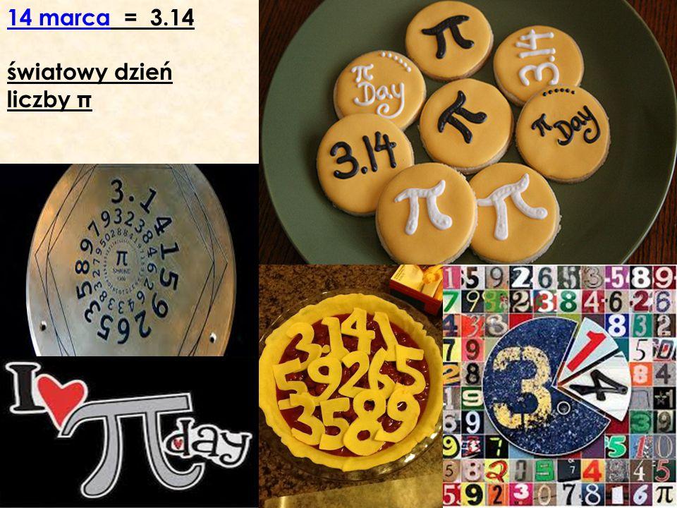 14 marca = 3.14 światowy dzień liczby π