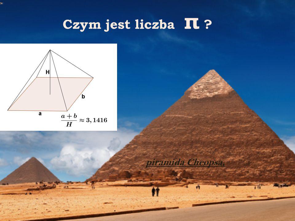 Czym jest liczba π piramida Cheopsa,