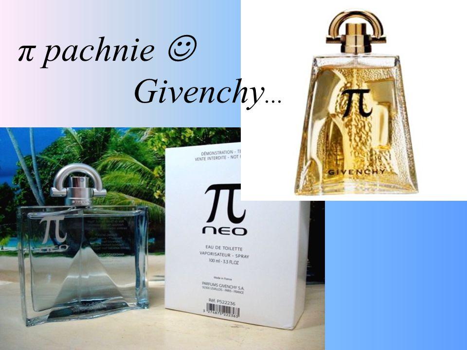 π pachnie  Givenchy...