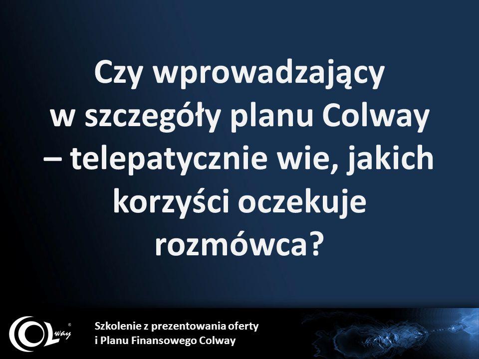 Czy wprowadzający w szczegóły planu Colway – telepatycznie wie, jakich korzyści oczekuje rozmówca