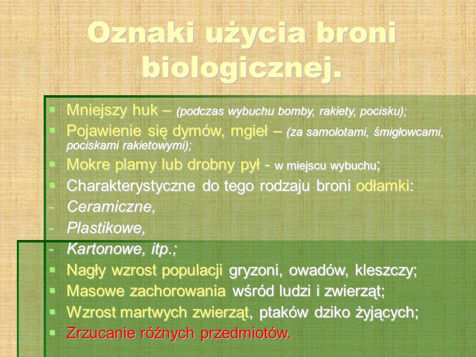 Oznaki użycia broni biologicznej.